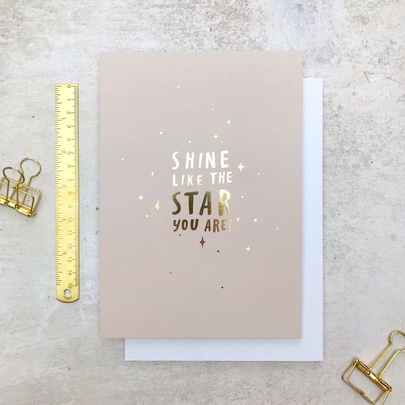 'Shine like the star you are' A5 gold foil inspirational self-love print. Designed and made in the UK, our foiled prints feature luxury heavy weight 350gsm uncoated stock.